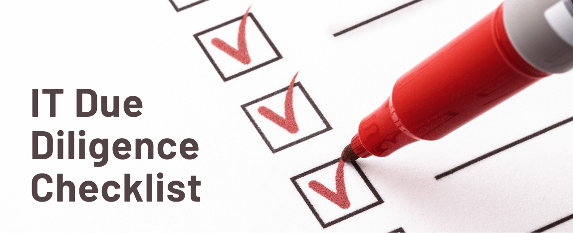 IT Due Diligence Checklist